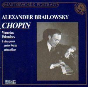 Alexander Brailowsky Plays Chopin: Mazurkas, Polonaises & Other Pieces (Masterworks Portrait)