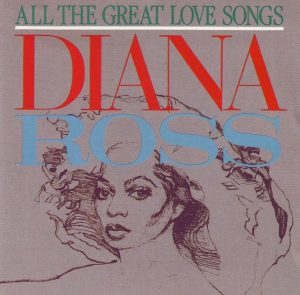 Diana Ross – All The Great Love Songs