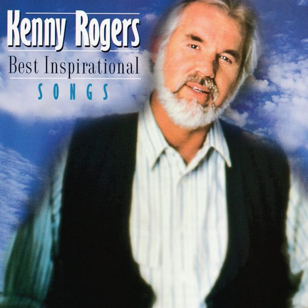 Kenny Rogers Best Inspirational Songs